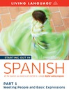 Starting Out in Spanish (MP3): Part 1Meeting People and Basic Expressions